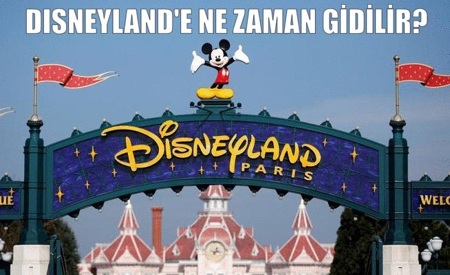 Disneyland'e Ne Zaman Gidilir?