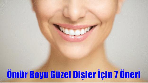 Sağlıklı dişler için 7 tavsiye